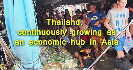 Thailand, continuously growing as an economic hub in Asia